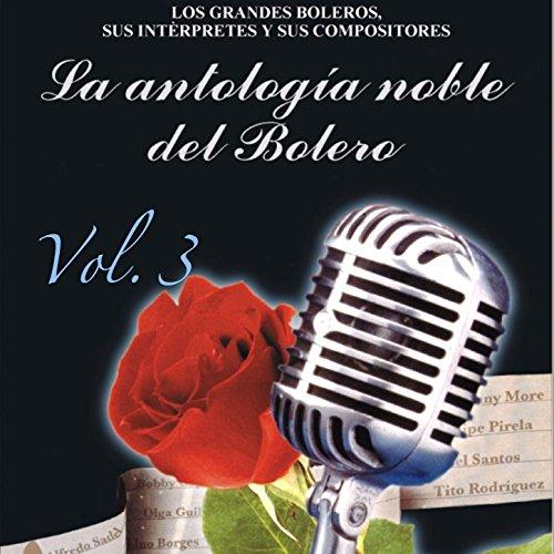... Antología Noble del Bolero, Vol. 3