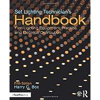 Set Lighting Technician's Handbook: Film Lighting Equipment, Practice