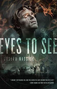 Eyes to See: A Jeremiah Hunt Supernatual Thriller (The Jeremiah Hunt Chronicle) by [Nassise, Joseph]