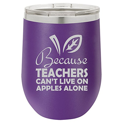 12 oz Double Wall Vacuum Insulated Stainless Steel Stemless Wine Tumbler Glass Coffee Travel Mug With Lid Because Teachers Can't Live On Apples Alone Funny (Purple)
