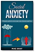 Social Anxiety: Ultimate guide to overcome your shyness and fear
