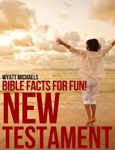 Bible Facts for Fun! New Testament (Bible Character Facts for Fun! Book 2)