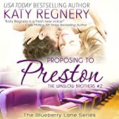 Proposing to Preston: The Blueberry Lane Series -The Winslow Brothers #2 | Katy Regnery