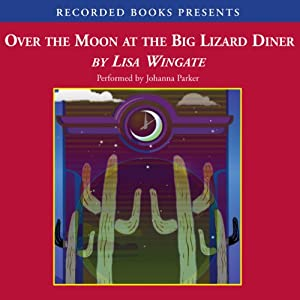 Over the Moon at the Big Lizard Diner Audiobook