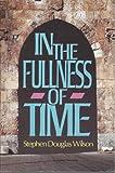 In the Fullness of Time, Stephen D. Wilson, 0805460314