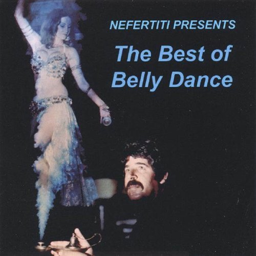 Nefertiti Presents the Best of Belly Dance