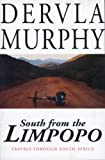 South from the Limpopo, Dervla Murphy, 1585671274