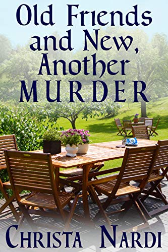 Old Friends and New, Another Murder (Sheridan Hendley Mystery Book 3) by [Nardi, Christa]