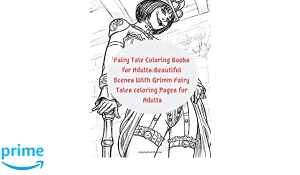 Amazon Fairy Tale Coloring Books For AdultsBeautiful Scenes With Grimm Tales Pages Adults 9781727453973 Debby Kay