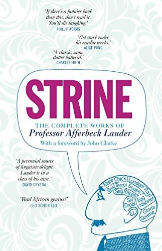 Strine: The Complete Works of Professor Afferbeck Lauder (Strine The Complete Works Of Professor Afferbeck Lauder)