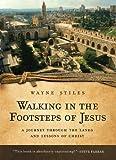 Walking in the Footsteps of Jesus, Wayne Stiles, 0830751599