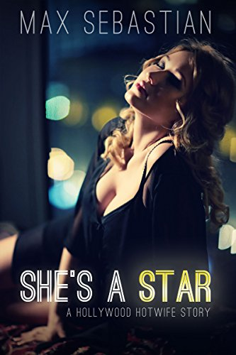 Shes-a-Star-a-Hollywood-Hotwife-story