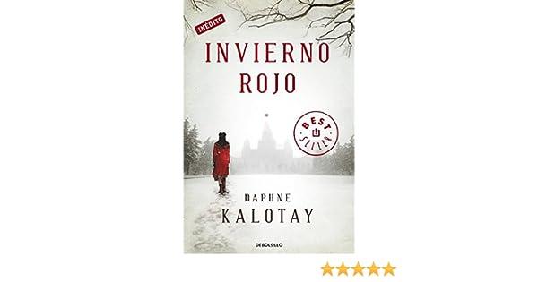 Invierno Rojo (Spanish Edition): Daphne Kalotay: 9788499087962: Amazon.com: Books