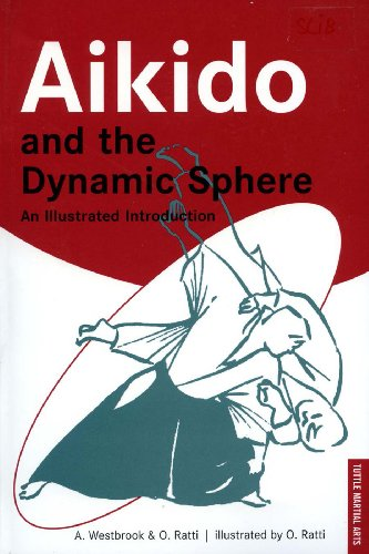Aikido and the Dynamic Sphere: An Illustrated Introduction (Tuttle Martial Arts) cover