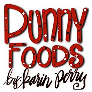 Punny Foods: A Collection of Food Puns