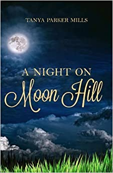 A Night on Moon Hill by Tanya Parker Mills (2012-09-20)