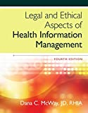 Legal and Ethical Aspects of Health Information Management (MindTap Course List)