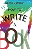img - for How to Write a Book book / textbook / text book