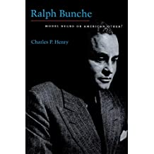 Ralph Bunche: Model Negro or American Other?