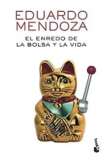 El enredo de la bolsa y la vida par Mendoza