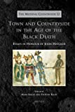 Town and Countryside in the Age of the Black Death : Essays in Honour of John Hatcher, , 2503535178