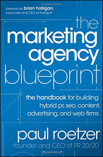The-Marketing-Agency-Blueprint-The-Handbook-for-Building-Hybrid-PR-SEO-Content-Advertising-and-Web-Firms
