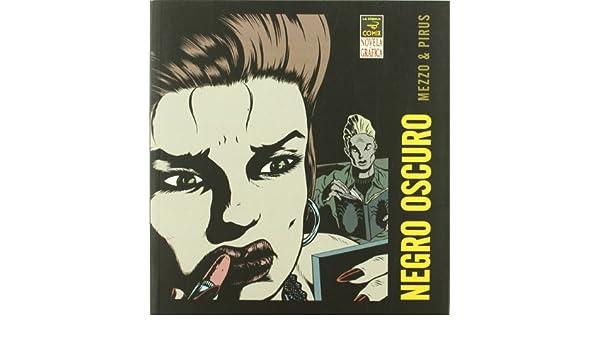 Negro oscuro: PIRUS MEZZO: 9788478337866: Amazon.com: Books