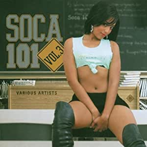 VARIOUS ARTISTS - SOCA 101 VOLUME 3