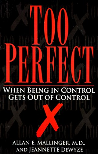 Too Perfect: When Being in Control Gets Out of Control