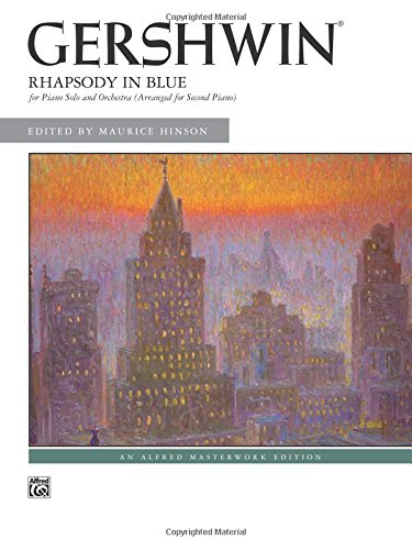 (Rhapsody in Blue: for Piano Solo and Orchestra (Arranged for Second Piano) (Alfred Masterwork Edition) )