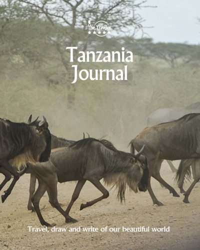 Tanzania Journal: Travel and Write of our Beautiful World (Tanzania Travel Books) (Volume 3)