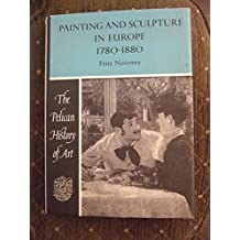 PAINTING AND SCULPTURE IN EUROPE 1780 TO 1880 PELICAN HISTORY OF ART