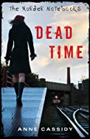 The Murder Notebooks: Dead Time