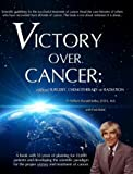 img - for Victory Over Cancer (CANCER: Curing the Incurable) book / textbook / text book
