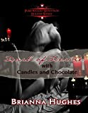Dash of Desire With  Candles and Chocolate (Pure Wicked Seduction Series - Holiday Short Series)