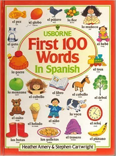 The First 100 Words in Spanish (Usborne First Hundred Words) (Spanish Edition) by Amery, Heather (1988) Hardcover: Amazon.com: Books
