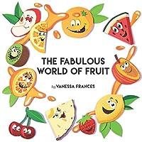 The Fabulous World of Fruit