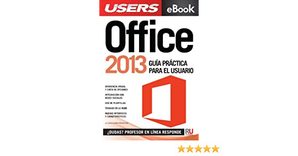 Amazon.com: Office 2013 (Spanish Edition) eBook: Claudio Alejandro Peña Millahual, RedUSERS USERSHOP, Guía práctica para el usuario: Kindle Store