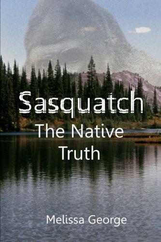 Free Sasquatch, The Native Truth