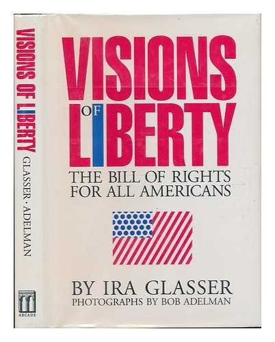 Visions of Liberty: The Bill of Rights for All Americans