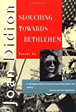 Download Slouching Towards Bethlehem: Essays by Joan Didion (1990-10-01) in PDF ePUB Free Online