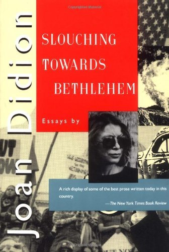 Slouching Towards Bethlehem: Essays by Joan Didion (1990-10-01) (Joan Didion Goodbye To All That Essay)