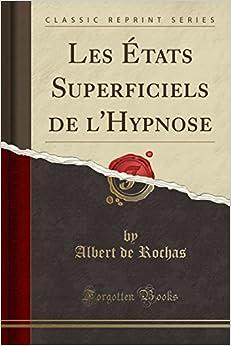 Les États Superficiels de l'Hypnose (Classic Reprint)