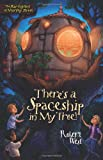There's a Spaceship in My Tree!, Robert West, 0310714257