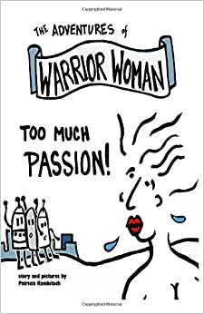 Book Adventures of Warrior Woman: Too Much Passion