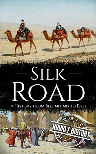 Discover the remarkable history of the Silk Road...Free BONUS Inside!Whether you approve or disapprove, globalization is an inescapable feature of the modern world. Trade between nations and continents is now commonplace, and this exchange of goods i...