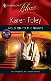Hold on to the Nights, Karen Foley, 0373795084