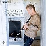 モーツァルト : クラリネット協奏曲 イ長調 他 (Martin Frost | Mozart) [SACD Hybrid] [輸入盤]
