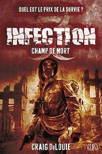 Infection, Tome 2 : Champ de mort par DiLouie