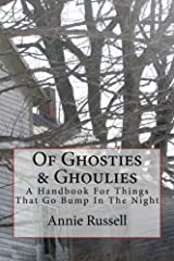 Of Ghosties & Ghoulies: A Handbook For Things That Go Bump In The Night Paperback